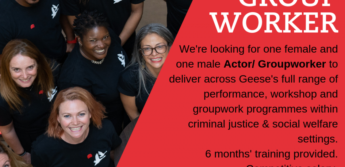 Geese Theatre Company is hiring