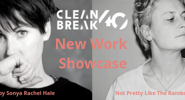 Clean Break's New Work Showcase