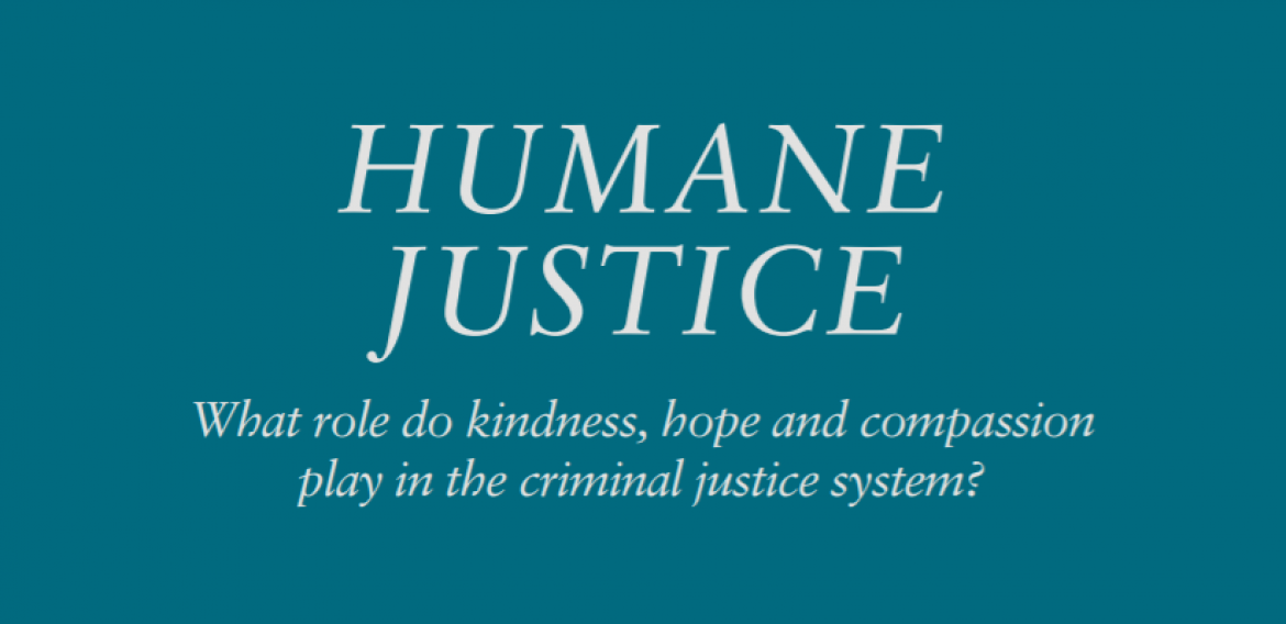 Humane Justice: new book explores role of kindness in criminal justice