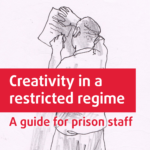 Creativity in a restricted regime: A guide for prison staff